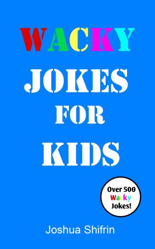 WACKY JOKES FOR KIDS